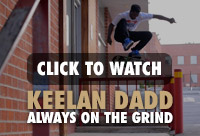 WATCH KEELAN DADD ALWAYS ON THE GRIND