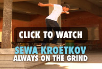 WATCH SEWA KROETKOV ALWAYS ON THE GRIND
